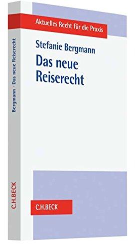 Das neue Reiserecht: Die Umsetzung der EU-Pauschalreiserichtlinie (Aktuelles Recht für die Praxis)