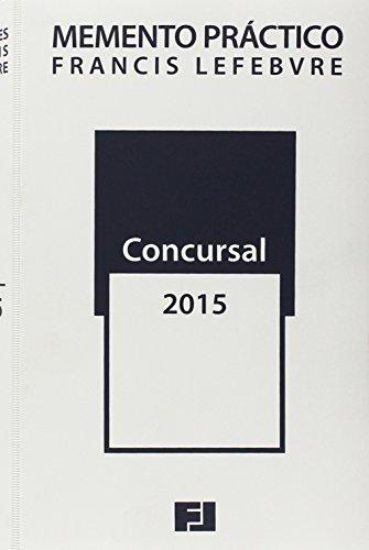 Memento práctico concursal 2015 (Mementos Practicos) por Francis Lefebvre