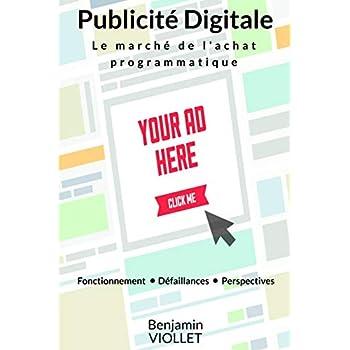 La Publicité Digitale: Le Marché de l'achat programmatique