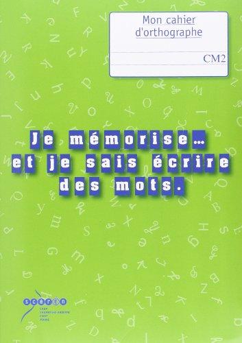Je mémorise. et je sais écrire des mots : Orthographe au CM2 - Livre du maître + cahier de l'élève