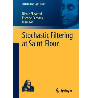 Stochastic Filtering at Saint-Flour (Probability at Saint-flour) (Paperback)(French) - Common