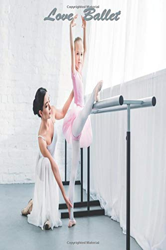 """Love Ballet: 126 Page Softcover, Has Blank Pages with a Ballet Border, College Rule Composition (6"""" x 9 """") Boho Mom and Daughter at Barre por Purple Phoenix Publishing"""