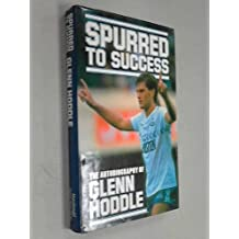 Spurred to Success: Autobiography of Glenn Hoddle (A Queen Anne Press book)