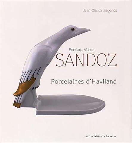 Haviland Porcelaine - Edouard Marcel Sandoz, les porcelaines