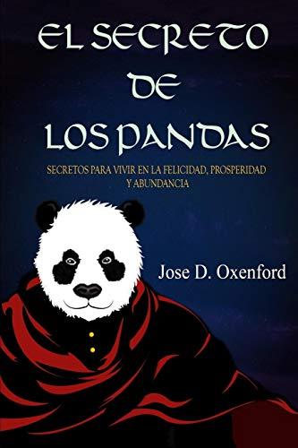 El secreto de los pandas: Secretos para vivir en la felicidad, prosperidad y abundancia