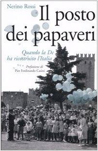 Il posto dei papaveri. Quando la DC ha ricostruito l'Italia (Gli specchi della memoria) por Nerino Rossi