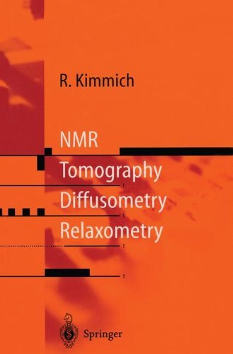NMR: Tomography, Diffusometry, Relaxometry by Rainer Kimmich (2011-10-28)