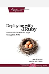 Deploying with JRuby: Deliver Scalable Web Apps using the JVM (Pragmatic Programmers) Paperback