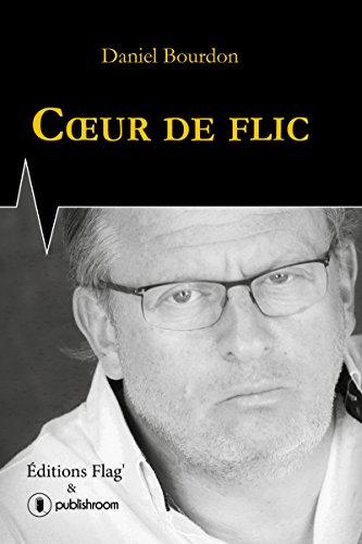 Coeur de flic: Une magnifique autobiographie