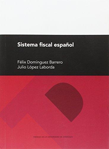 Sistema fiscal español, 28ª edición (Textos Docentes) por Félix;López Laborda, Julio Domínguez Barrero