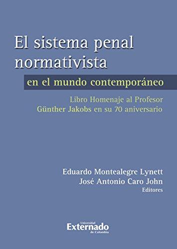 El sistema penal normativista por Montealegre Eduardo