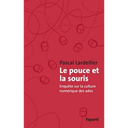 Le Pouce et la Souris : Enquête sur la culture numérique des ados (Documents)