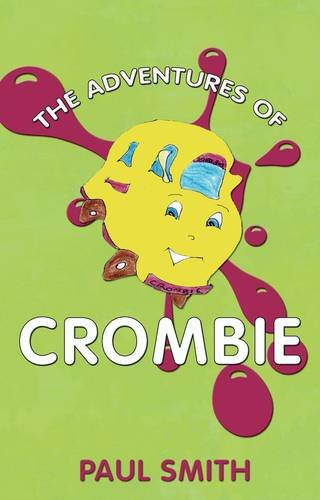 The adventures of Crombie : there's more to him than meets the eye