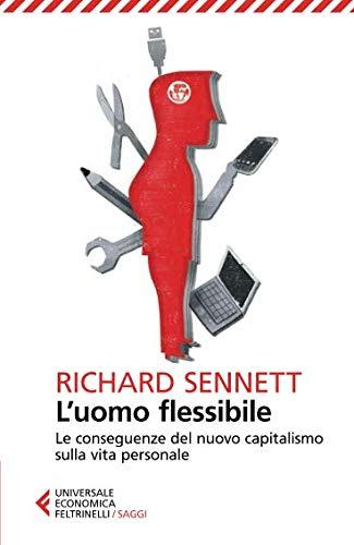 L'uomo flessibile. Le conseguenze del nuovo capitalismo sulla vita personale