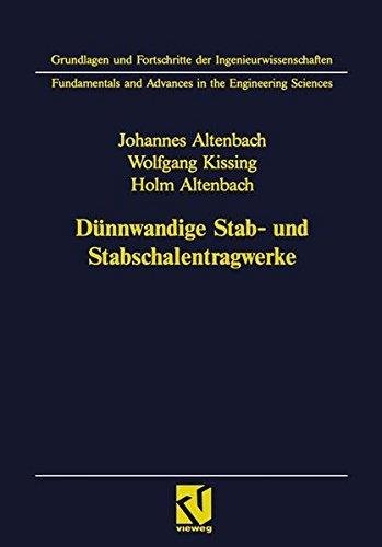 Dünnwandige Stab- und Stabschalentragwerke: Modellierung und Berechnung im konstruktiven Leichtbau (Grundlagen und Fortschritte der Ingenieurwissenschaften)