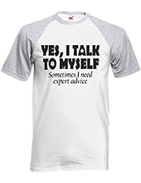 Yes I Talk To Myself Sometimes I Need Expert Advice Novelty Black/White Femme Homme Men Women Unisex Manches Courtes Short Sleeve Baseball T Shirt