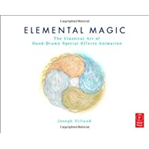 Elemental Magic, Volume I: The Art of Special Effects Animation[ ELEMENTAL MAGIC, VOLUME I: THE ART OF SPECIAL EFFECTS ANIMATION ] by Gilland, Joseph (Author ) on Mar-01-2009 Paperback