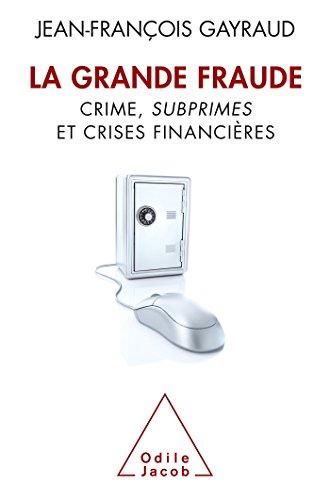 La Grande Fraude: Crime, subprimes et crises financières