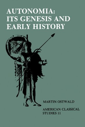 Autonomia, Its Genesis and Early History (American Classical Studies) (American Philological Association American Classical Studies) by Martin Ostwald (1982-05-01)