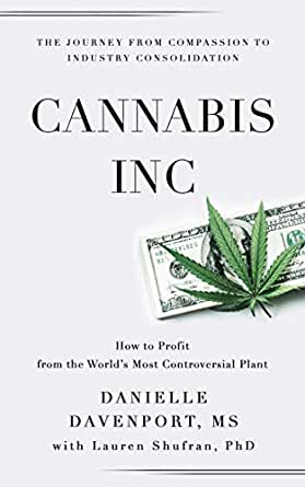 Cannabis, Inc: The Journey from Compassion to Industry