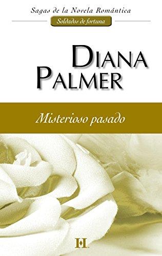 Misterioso pasado: Soldados de fortuna (1) (Harlequin Sagas) por Diana Palmer