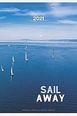 SAIL AWAY 2021: Kalender 12 Monate | Planer mit Fotoskizzen | Notizbuch | Journal | Jahresübersicht 2021 - 23 | Monatsübersicht 2021 | Contacts | ... | Fotocover | 17,8 x 25,4 cm | 160 Seiten Taschenbuch