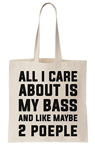 graphke All I Care About Is My Bass And Like Maybe 2 People Canvas Tote Bag (Bass Baumwoll-shorts)