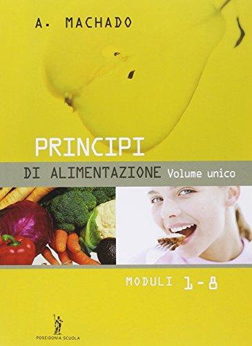 Principi di alimentazione. Volume unico. Per gli Ist. Professionali