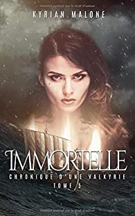 Immortelle, tome 5 par Kyrian Malone