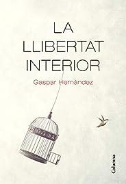 La llibertat interior (Catalan Edition)