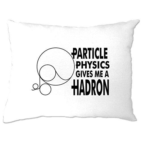Teilchenphysik gibt mir einen Hadron CERN Higgs Boson Accelerator Kissenbezuge (Theorie Shirt Aus Baumwolle)