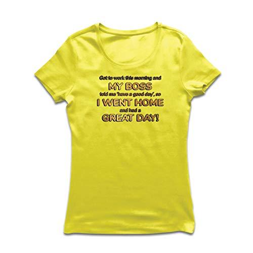 lepni.me Frauen T-Shirt Mein Chef sagte Mir, ich solle einen Guten Tag Arbeitshumor haben. (Medium Gelb Mehrfarben)