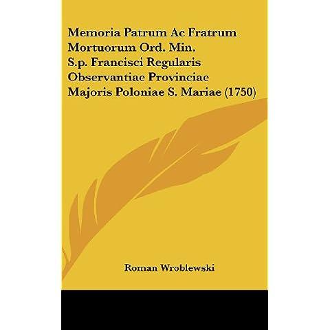 Memoria Patrum AC Fratrum Mortuorum Ord. Min. S.P. Francisci Regularis
