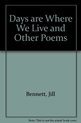 Days are Where We Live and Other Poems by Jill Bennett (1981-11-05)