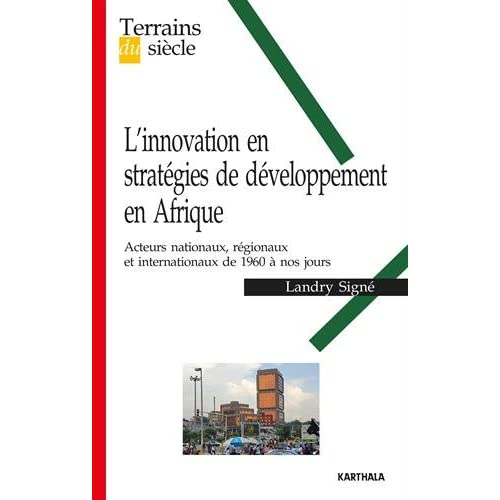 L'Innovation en Strategies de Developpement en Afrique. Acteurs Nationaux, Regionaux et Internationa