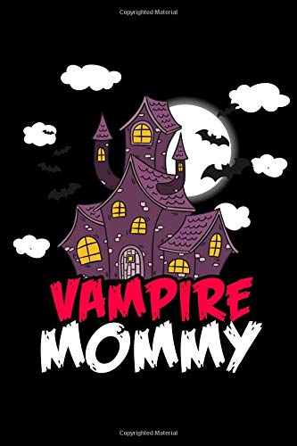 Vampire Mommy: A Blank Lined Journal For The Vampire Mommy