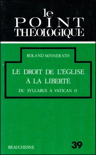 Le droit de l'Eglise à la liberté : Du syllabus à Vatican II