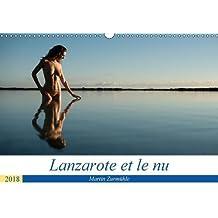 Lanzarote et le nu (Calendrier mural 2018 DIN A3 horizontal): Photos érotiques dans la nature de l'Île de Lanzarote (Calendrier mensuel, 14 Pages ) (Calvendo Nature)