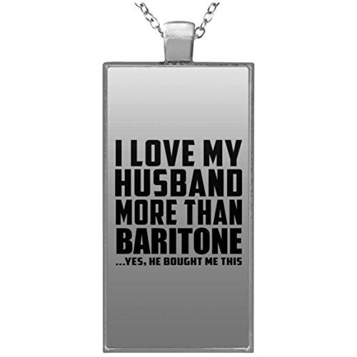 I Love My Husband More Than Baritone - Rectangle Necklace Halskette Rechteck Versilberter Anhänger - Geschenk zum Geburtstag Jahrestag Muttertag Vatertag Ostern