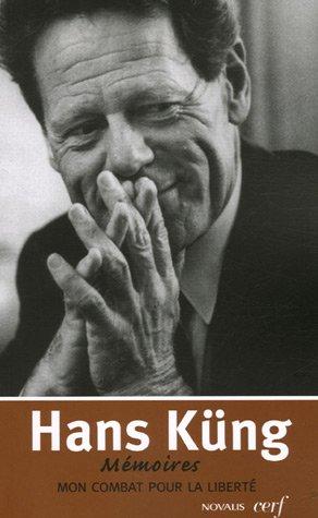 Mon combat pour la liberté : Mémoires par Hans Küng