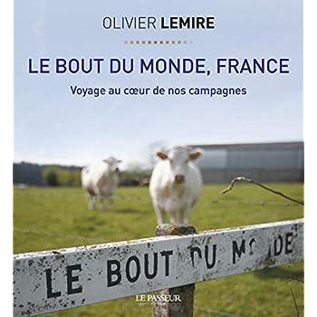 Le bout du monde, France - Voyage au coeur de nos campagnes