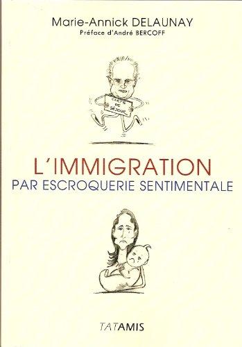 L'immigration par escroquerie sentim...