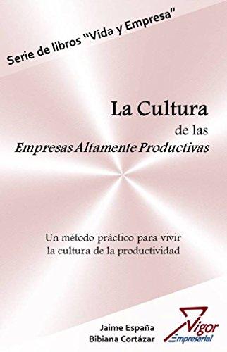 La Cultura de las Empresas Altamente Productivas