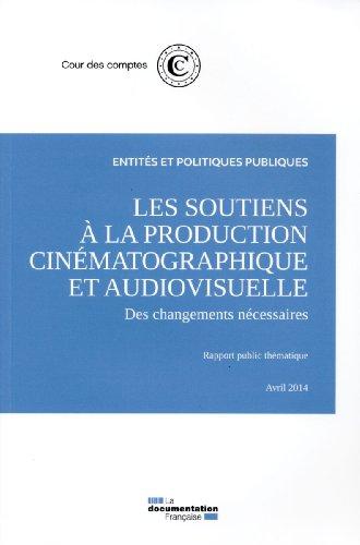 Les soutiens à la production cinématographique et audiovisuelle : des changements nécessaires :