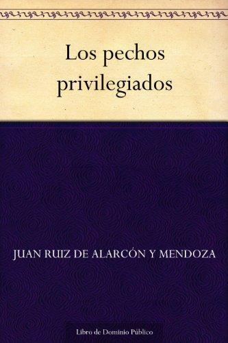 Los pechos privilegiados por Juan Ruiz de Alarcón y Mendoza