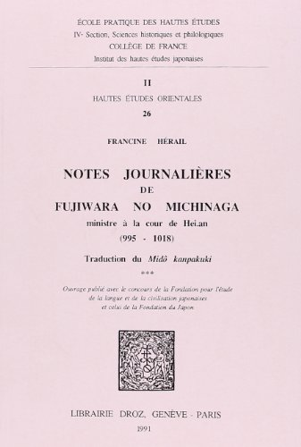 Notes Journalieres de Fujiwara No Michinaga, Ministre a la Cour de Hei.An (995-1018)