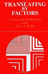 Translating by Factors (Suny Series, Linguistics)