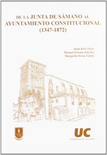 De la Junta de Sámano al Ayuntamiento Constitucional (1347-1872) (Historia)