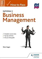 How to Pass National 5 Business Management (How to Pass - National 5 Level)