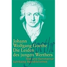 Die Leiden des jungen Werthers: Leipzig 1774 (Suhrkamp BasisBibliothek)